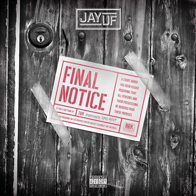 Download Jay Uf Final Notice 2017 Cd Flac Abk