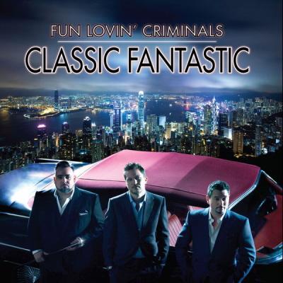 Fun Lovin Criminals Classic Fantastic 2010 Flac